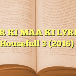 PYAR KI MAA KI LYRICS – Housefull 3 (2016)