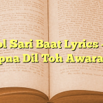 Bhool Sari Baat Lyrics – Hai Apna Dil Toh Awara –